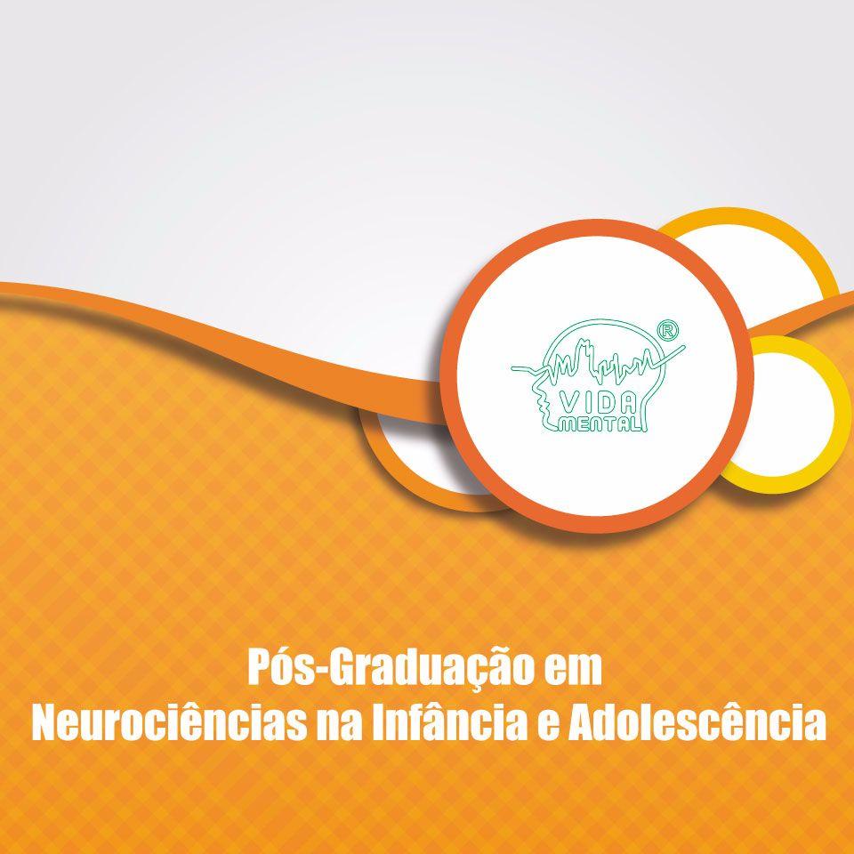 Pós-Graduação em Neurociências da Infância e Adolescência