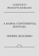 A Rapha Continental Bootleg : Riders, Builders