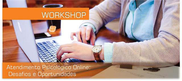 WORKSHOP ATENDIMENTO PSICOLÓGICO ONLINE: Desafios e Oportunidades