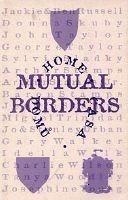 Mutual Borders : Home, Domu, Casa