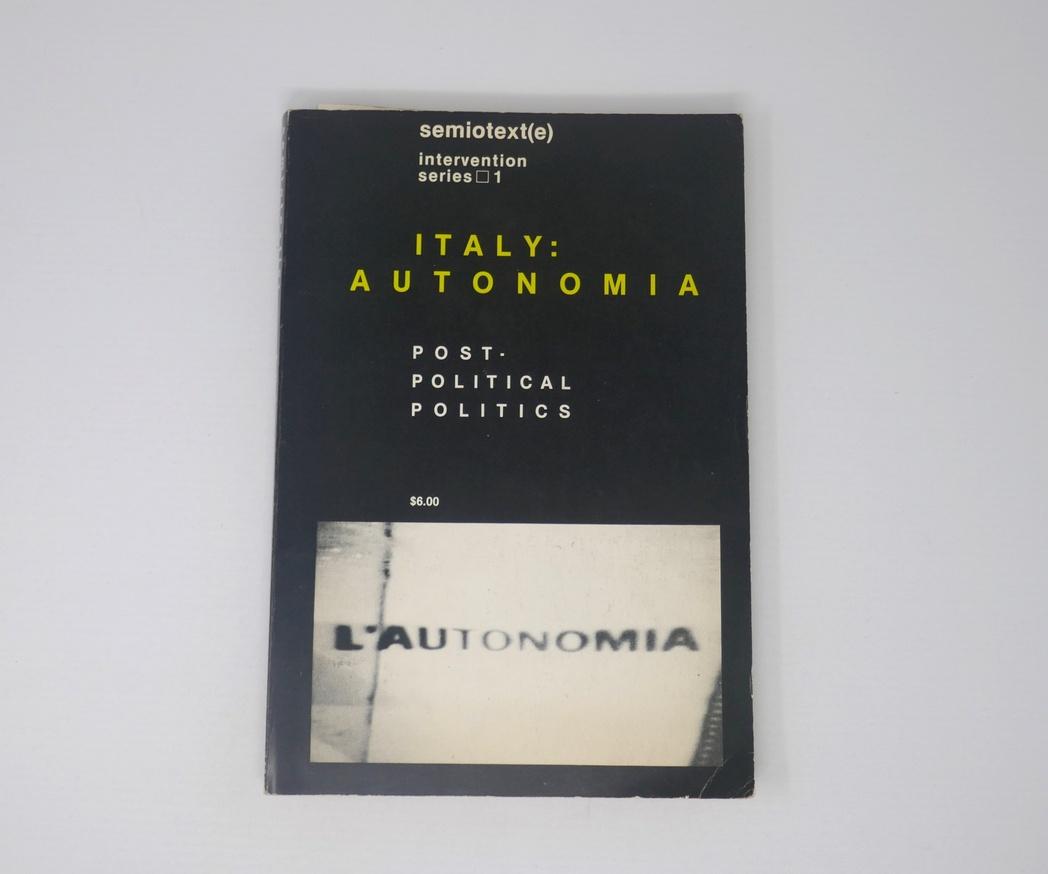 Sylvère Lotringer, editor - Semiotext(e): Italy: Autonomia