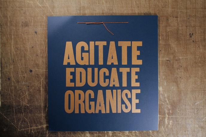 Agitate, Educate, Organise