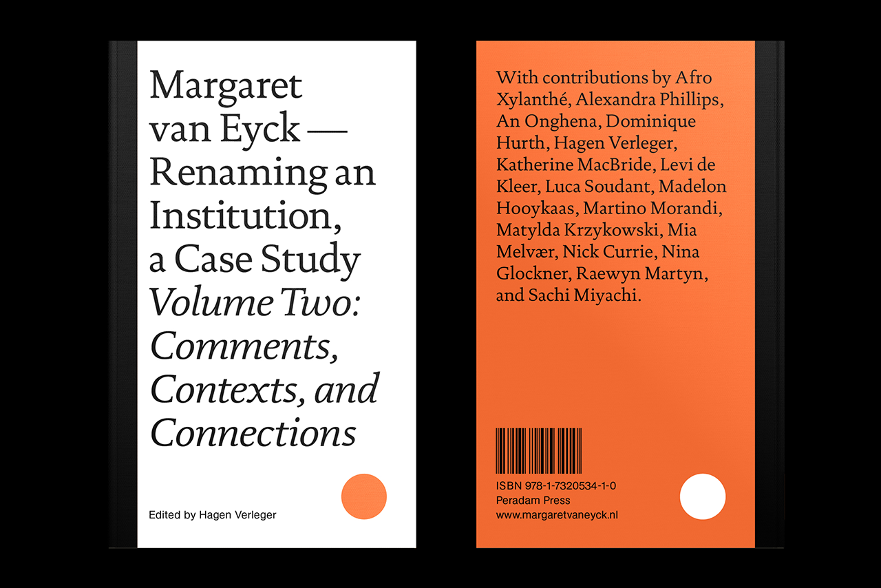 Margaret van Eyck: Renaming an Institution, a Case Study Volume Two: Comments, Contexts, and Connections
