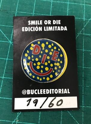 Smile or Die Pin Special Edition