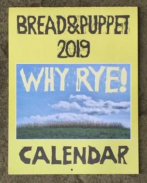 Bread & Puppet 2019 Calendar: Why Rye!