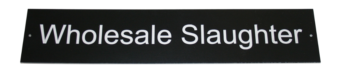Door Signs: Wholesale Slaughter