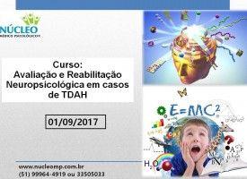 Avaliação e Reabilitação Neuropsicológica em casos de TDAH