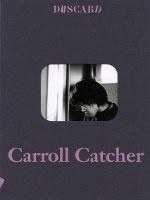 Discard : Carroll Catcher