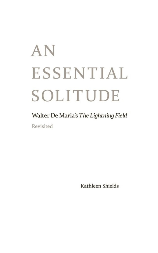 An Essential Solitude: Walter De Maria's The Lightning Field Revisited