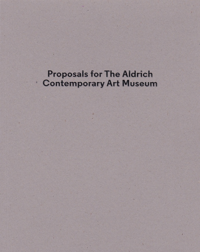 Proposals for the Aldrich Contemporary Art Museum