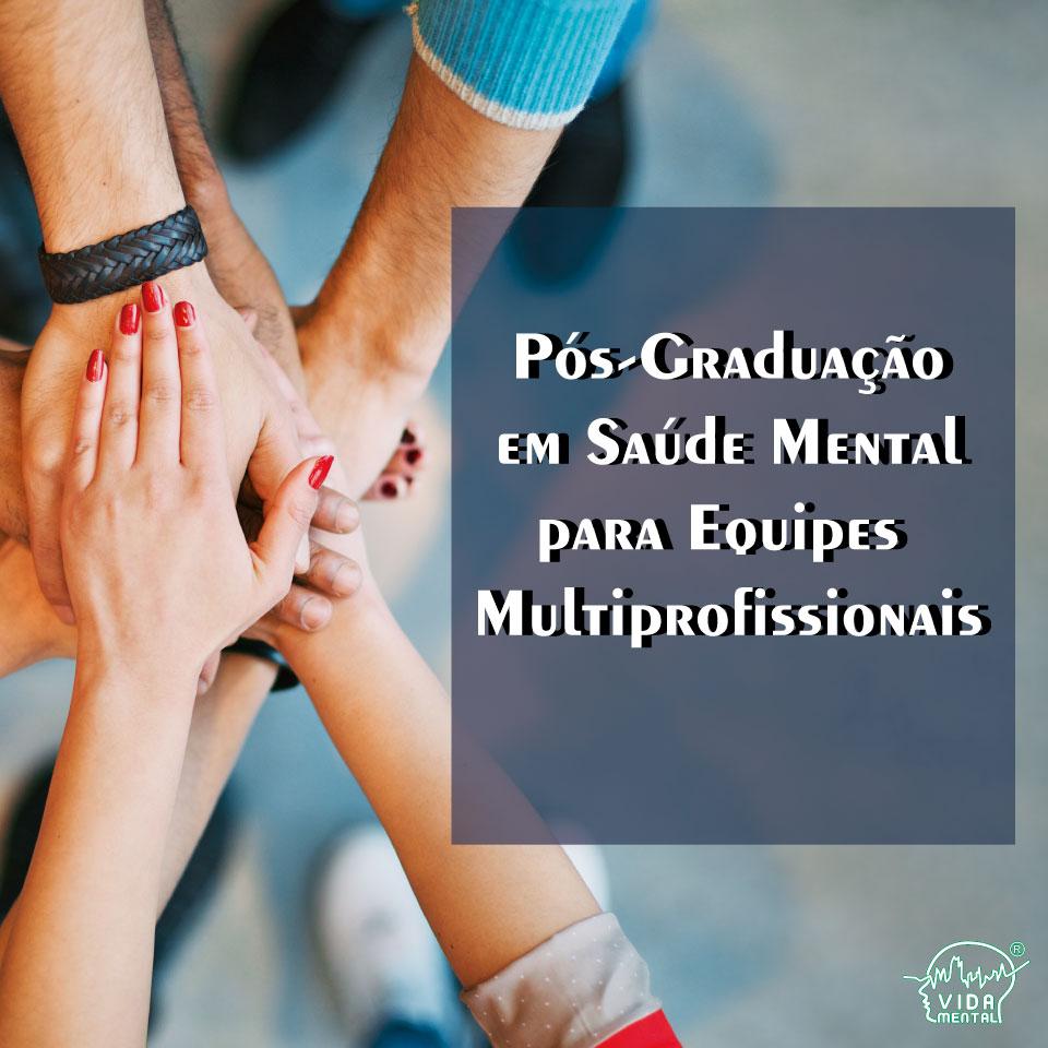 Pós-Graduação em Saúde Mental para Equipes Multiprofissionais