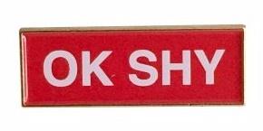 OK SHY Pin