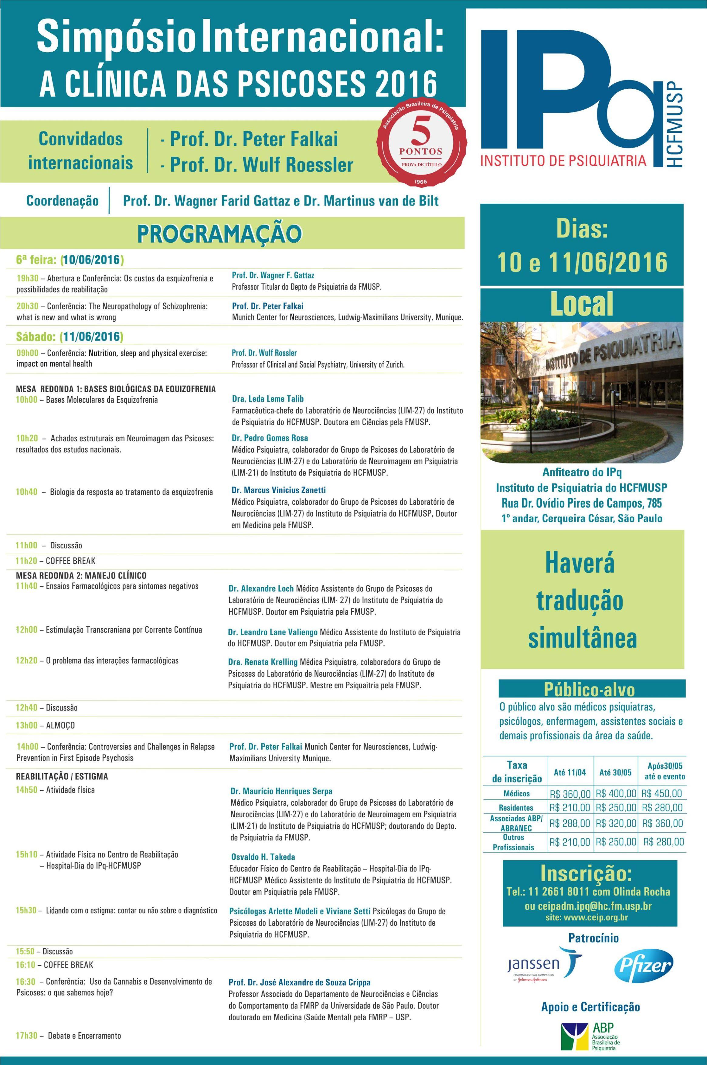 Simpósio Internacional: A Clínica das Psicoses Dias 10 e 11 de Junho 2016 - IPq - HCFMUSP