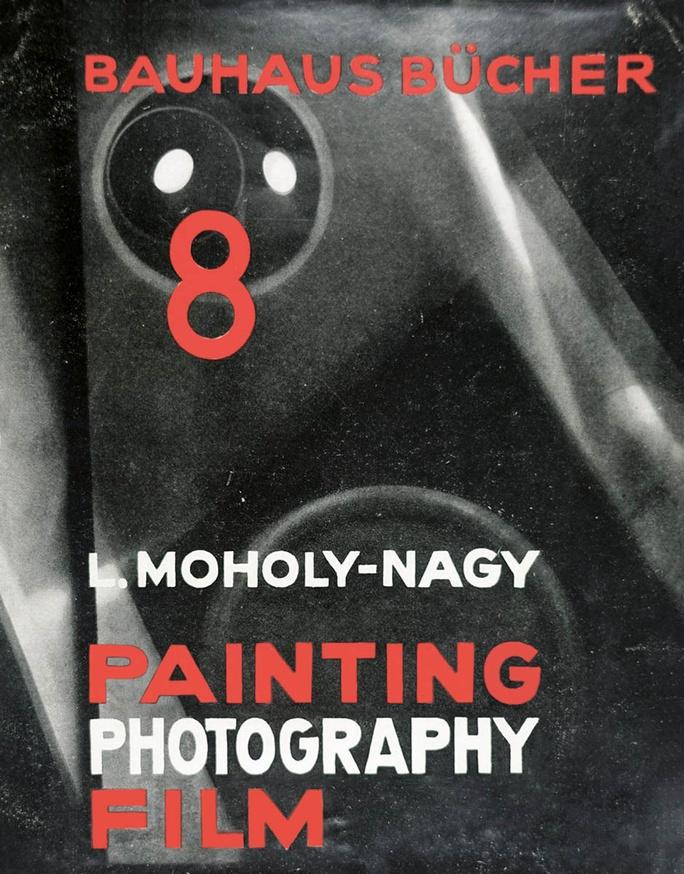 Bauhausbücher 8: László Moholy-Nagy: Painting, Photography, Film