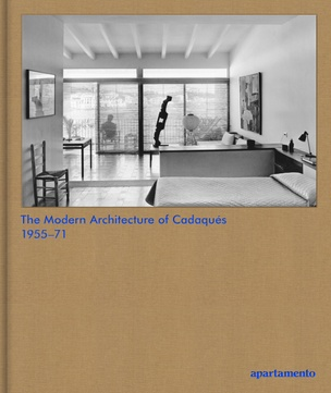 Modern Architecture of Cadaques: 1955-71