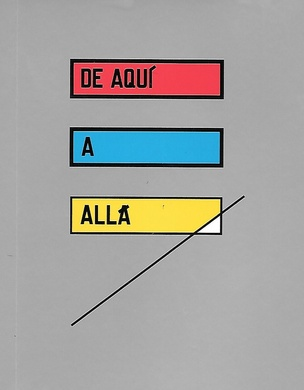 HERE TO THERE / DE AQUí A ALLA
