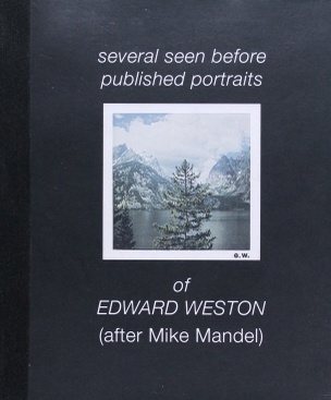 Several Seen Before Portraits of Edward Weston (after Mike Mandel)