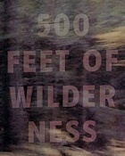 500 Feet of Wilderness