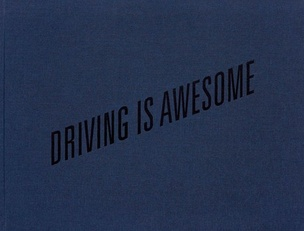 Driving Is Awesome