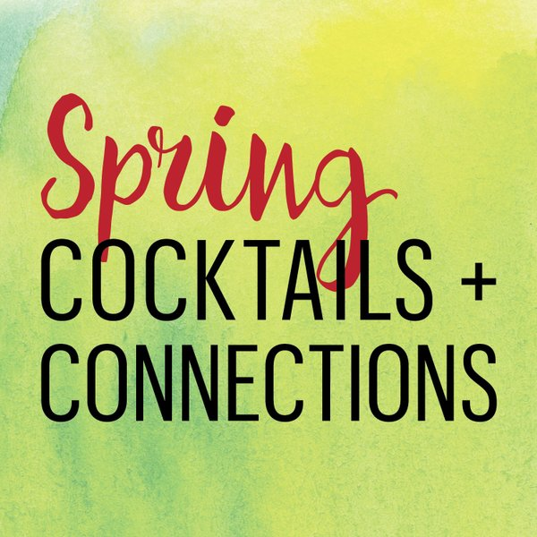 Spring Cocktails & Connections 2017