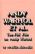 Andy Warhol Et Al. The FBI File on Andy Warhol