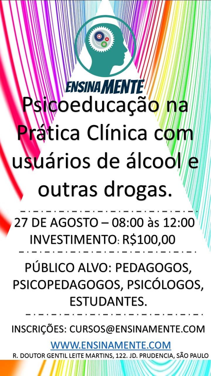 Psicoeducação na Prática Clínica com usuários de álcool e outras drogas.