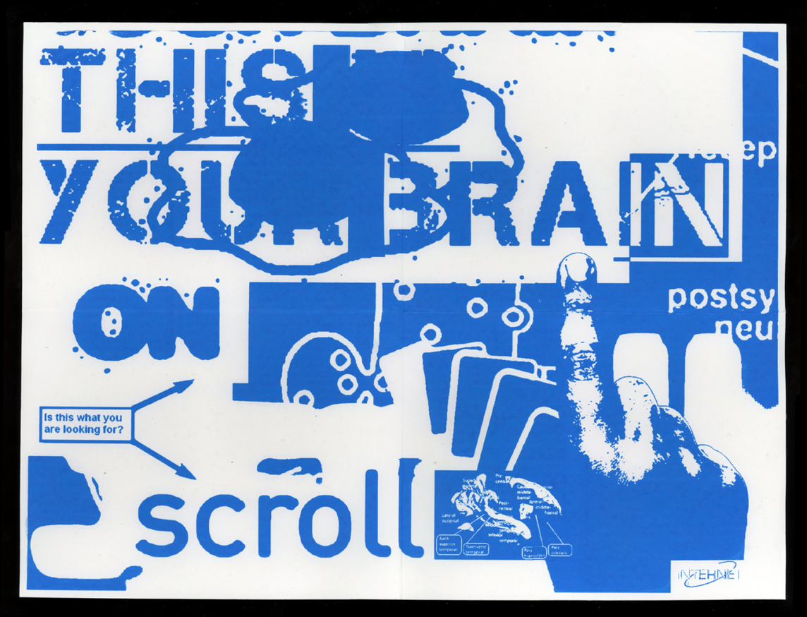 THIS IS YOUR BRAIN ON SCROLL Print