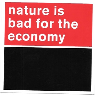 Nature Is Bad for the Economy Sticker