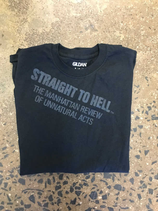 Straight to Hell: The Manhattan Review of Unnatural Acts T-Shirt
