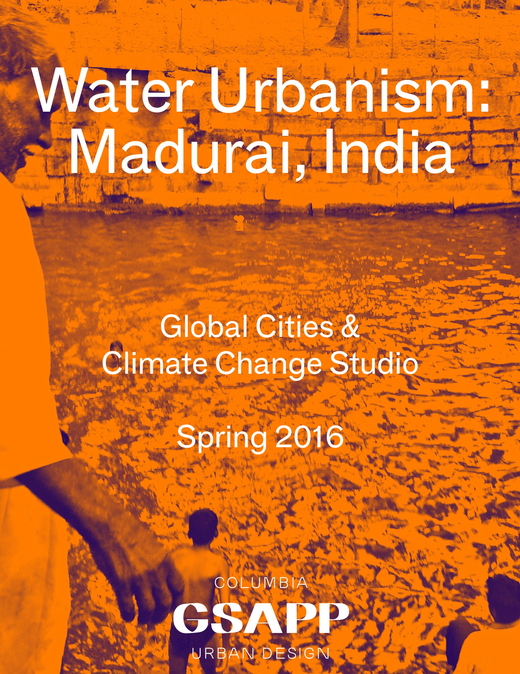 Water Urbanism Madurai India - Columbia GSAPP