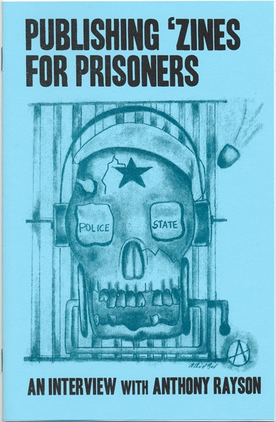 Publishing 'Zines for Prisoners : An Interview with Anthony Rayson