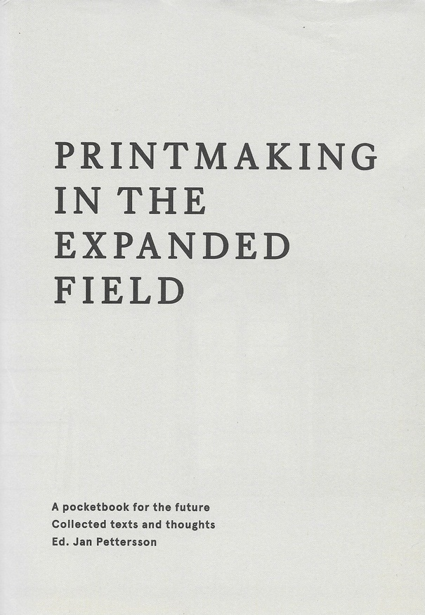 Printmaking In the Expanded Field