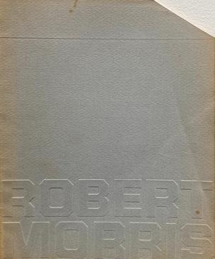 Robert Morris April 9 - May 31, 1970