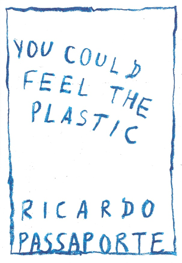 You Could Feel the Plastic