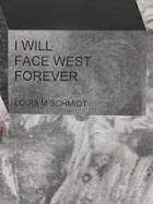 I Will Face West Forever