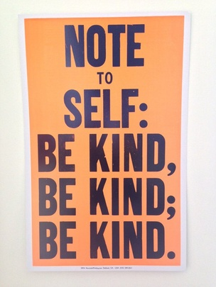 Note to Self: Be Kind, 2011-18