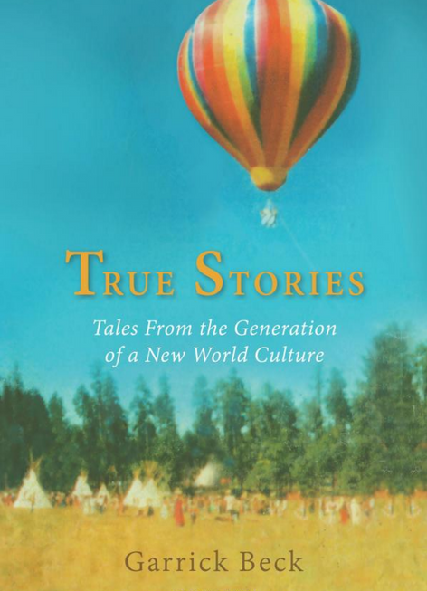 True Stories - Garrick Beck