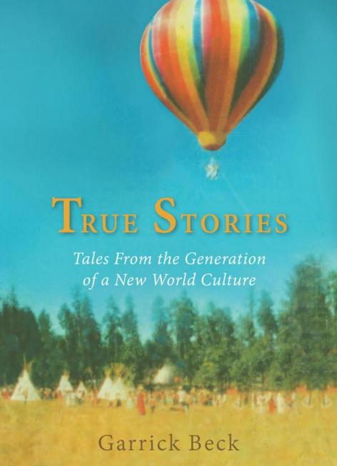 True Stories - Garrick Beck