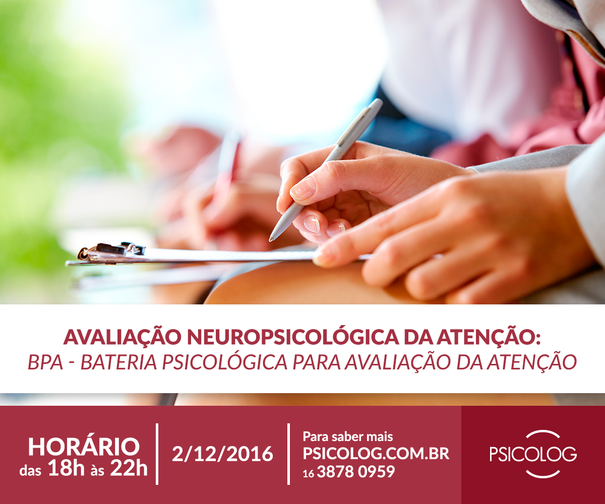 Avaliação neuropsicológica da atenção: BPA - Bateria Psicológica para Avaliação da Atenção