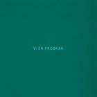 Vi Er Froskar / We Are Frogs