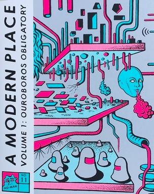 A Modern Place Volume 1: Ouroboros Obligatory