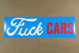 Fuck Cars Bumper Sticker