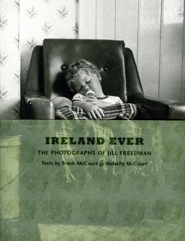 Ireland Ever : The Photographs of Jill Freedman [Hardcover]