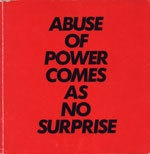 Abuse of Power Comes as No Surprise : Truisms and Essays