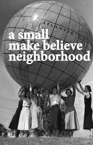 A Small Make Believe Neighborhood