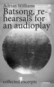 Batsong, Rehearsals For An Audioplay