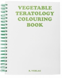 Vegetable Teratology Colouring Book