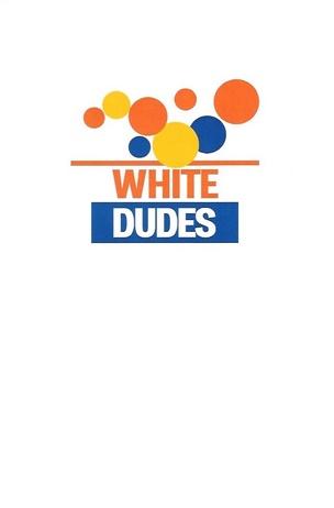White Dudes