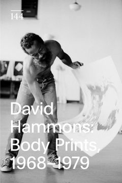 David Hammons: Body Prints, 1968–1979