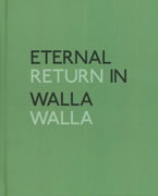Eternal Return in Walla Walla